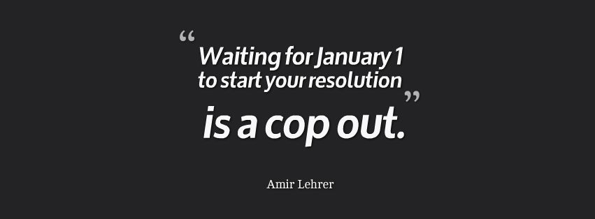 New Year's Resolution Cop Out